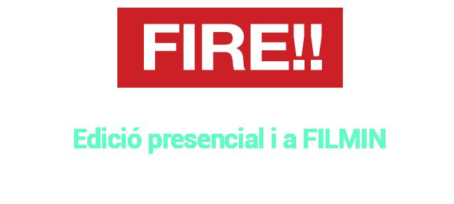 FIRE!! 2021 Edició presencial i a FILMIN, del 10 al 20 de juny