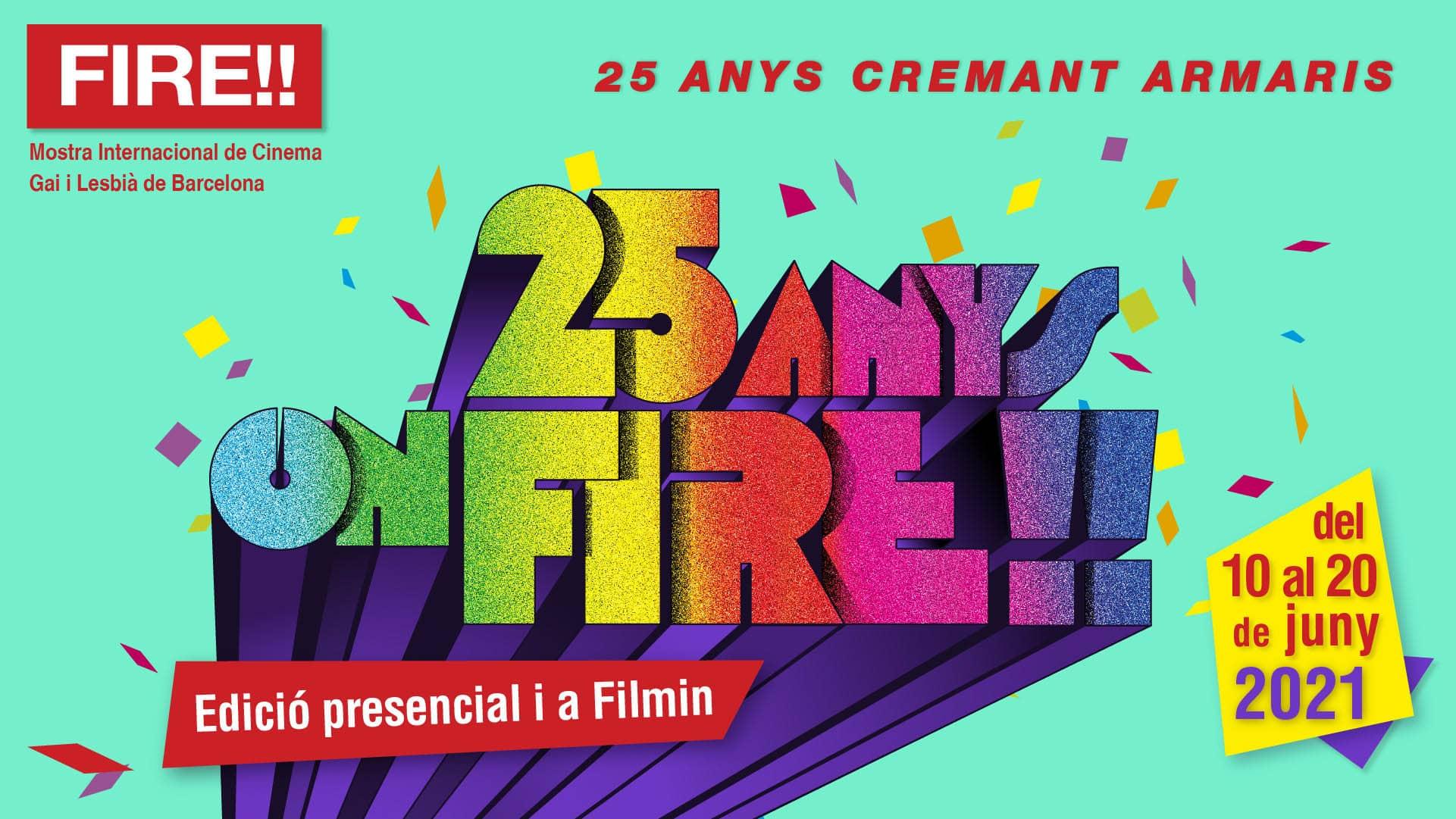 25 anys on FIRE!! Edició 2021 presencial i a FILMIN